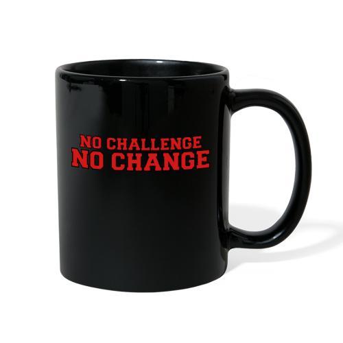 No Challenge No Change - Full Color Mug