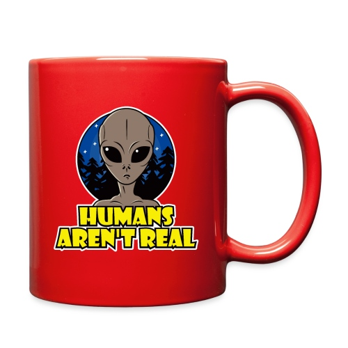 Humans Arent Real - Full Color Mug