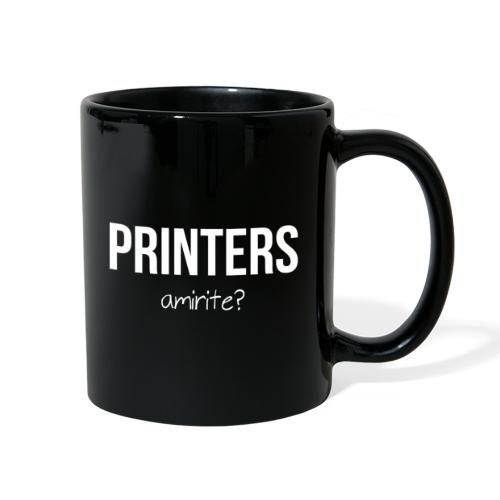 Printers, amirite? - Full Color Mug