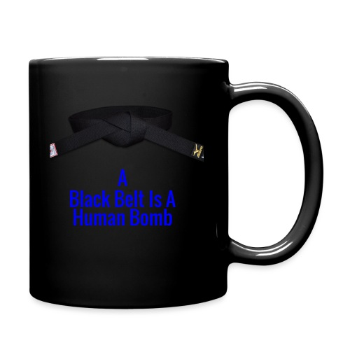 A Blackbelt Is A Human Bomb - Full Color Mug