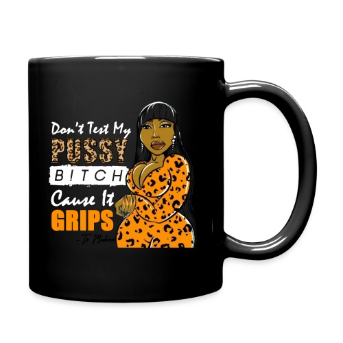 DONT TEST MY PUSSY - Full Color Mug