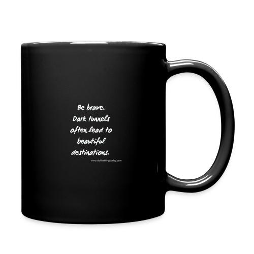 Be brave. - Full Color Mug