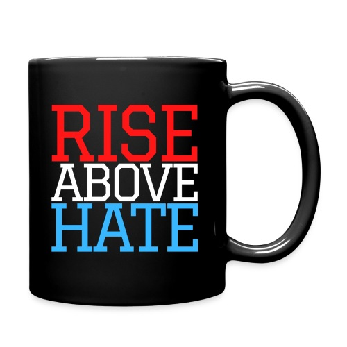 Rise Above Hate - Red, White, and Blue - Full Color Mug