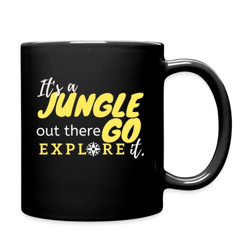 It's a Jungle out there Go Explore it. - Full Color Mug