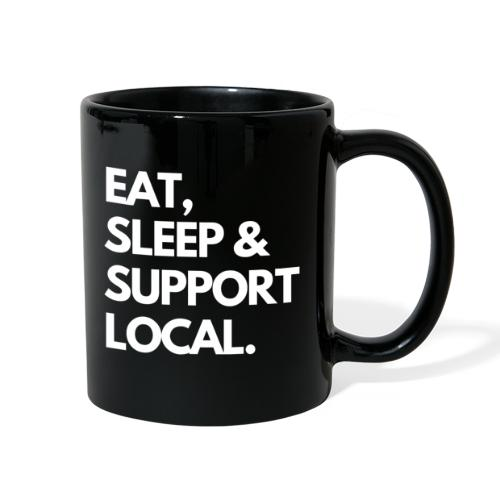 EAT, SLEEP & BUY LOCAL. - Full Color Mug
