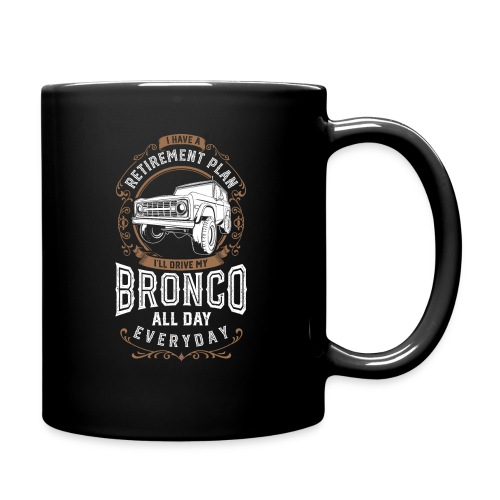 BRONCO RETIREMENT PLAN MEN'S T-SHIRT - Full Color Mug