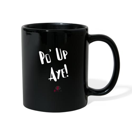 Po' Up Aye! - Full Color Mug