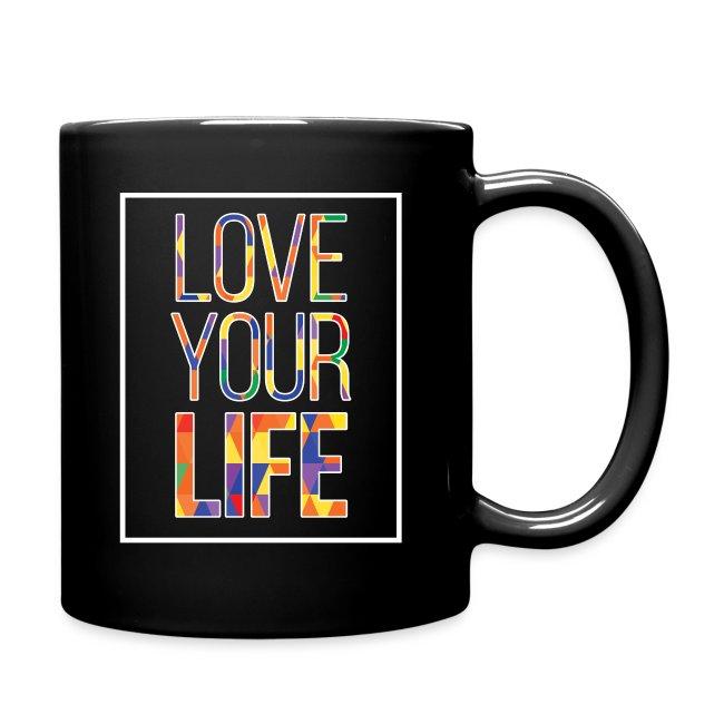 Love Your Life   Full Color Mug