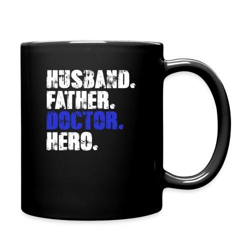 Father Husband Doctor Hero - Doctor Dad - Full Color Mug