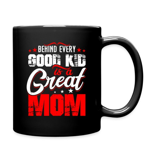 Behind Every Good Kid Is A Great Mom, Thanks Mom - Full Color Mug