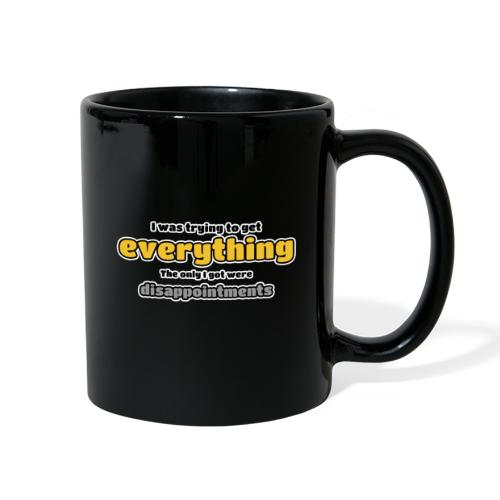 Trying to get everything - got disappointments - Full Color Mug