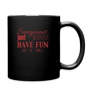 Sanguines just wanna have fun! - Full Color Mug