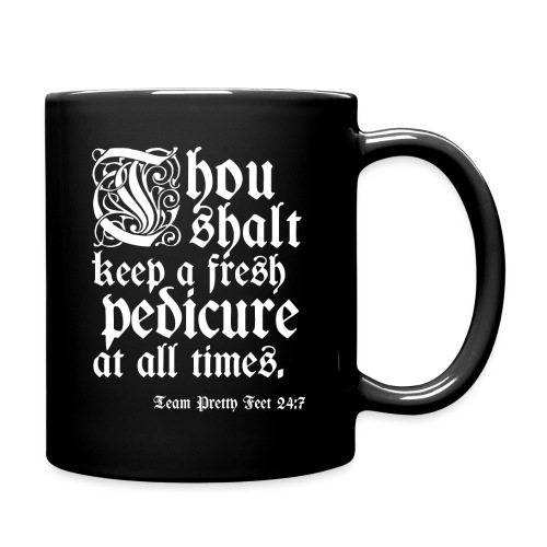 Thou shalt keep a fresh pedi... - Full Color Mug