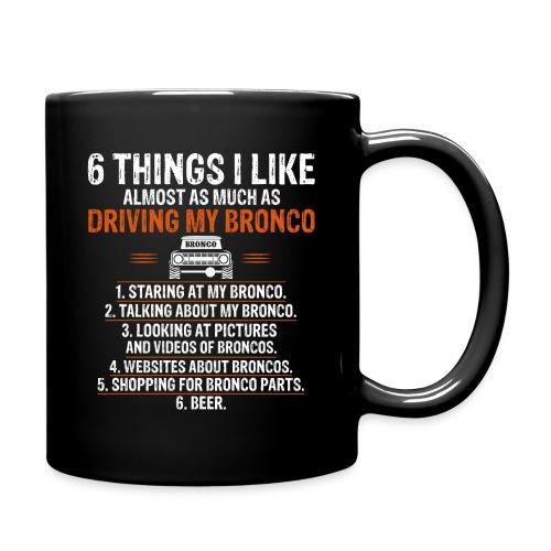 Ford Bronco 6 things I like Bronco Truck Design - Full Color Mug