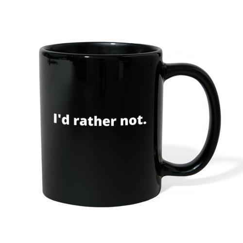 I d rather not - Full Color Mug