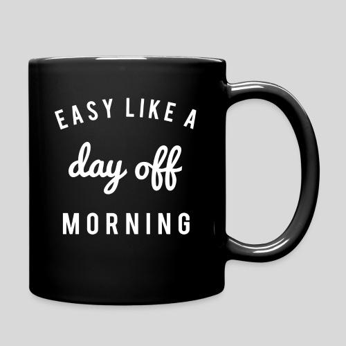 Easy like a day off morning - Full Color Mug