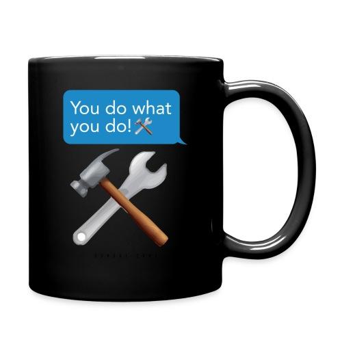 You Do What You Do - Full Color Mug