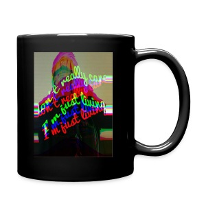 I don't really care. I'm Just Living - Full Color Mug