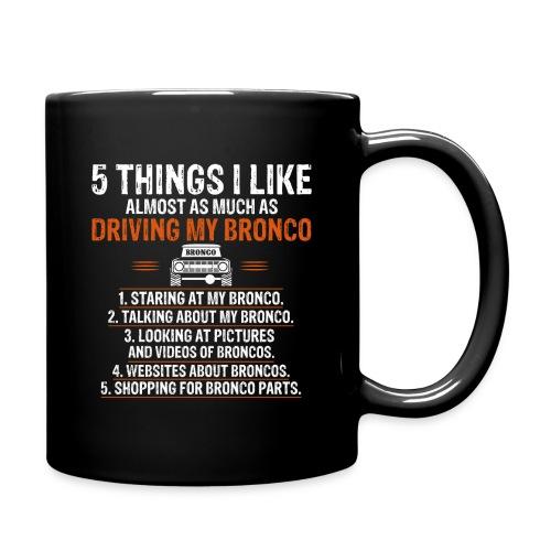 Bronco Truck 5 THINGS I LIKE - Full Color Mug