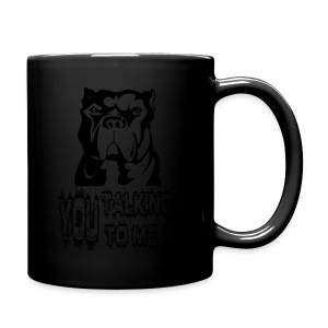 YOU TALKING TO ME ? - Full Color Mug