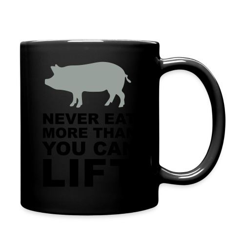 Never eat more than you can lift 2c (++) - Full Color Mug