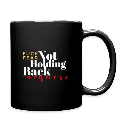 Fuck Fear Not Holding Back Anymore - Full Color Mug