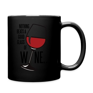 Nothing Beats a Good Glass of Wine - Full Color Mug