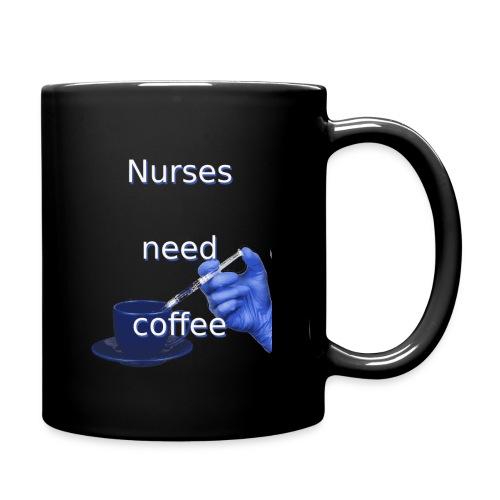 Nurses need coffee - Full Color Mug