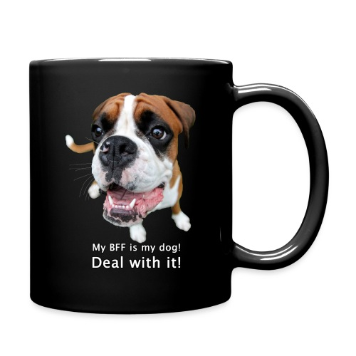 My BFF is my dog deal with it - Full Color Mug