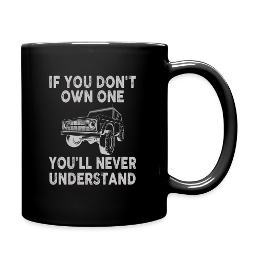 Bronco Truck If you don't own one T-shirt - Full Color Mug