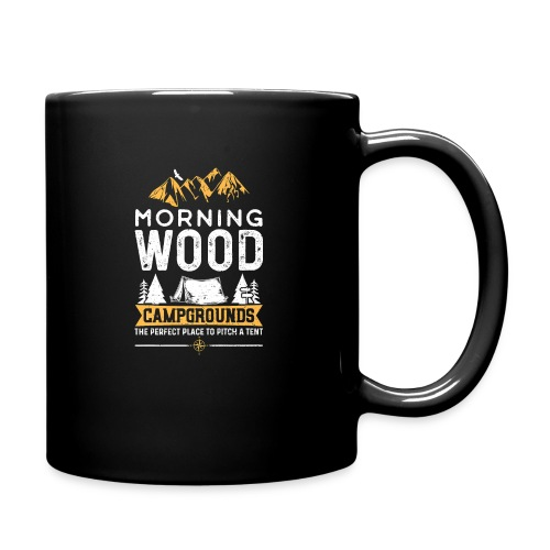 Morning Wood Campgrounds The Perfect Place - Full Color Mug
