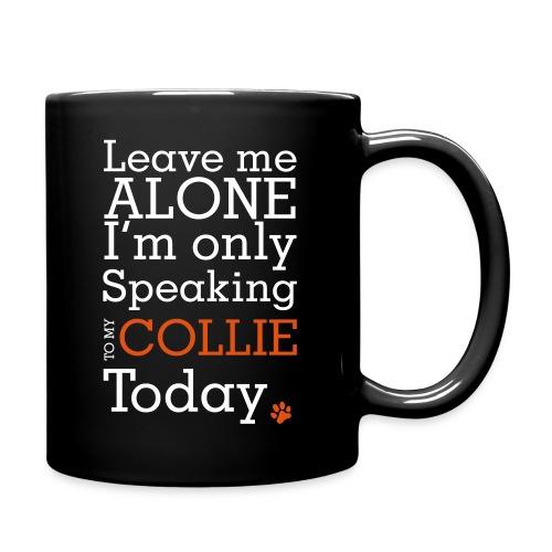 Leave Me Alone - Full Color Mug
