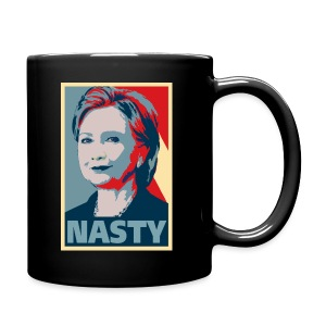 Hillary Clinton A Nasty Woman? Vote Nasty In 2016. - Full Color Mug