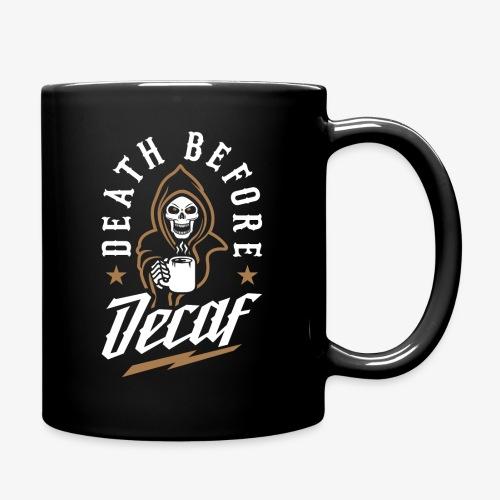 Death Before Decaf - Full Color Mug