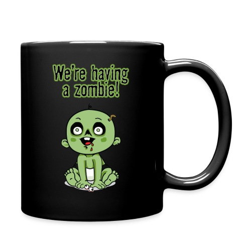 We're Having A Zombie! - Full Color Mug
