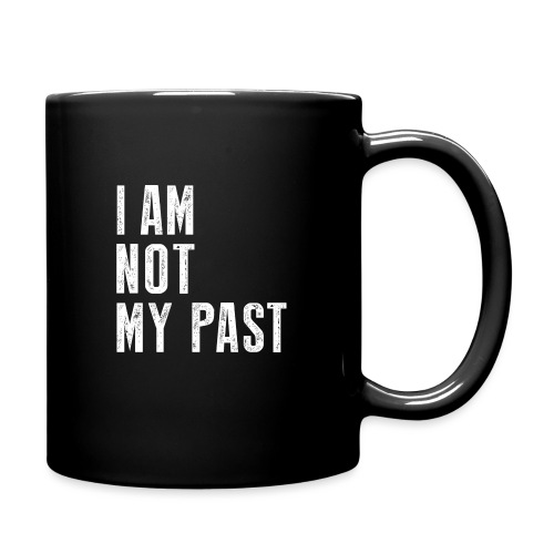 I AM NOT MY PAST (White Type) - Full Color Mug