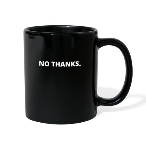 NO THANKS - Full Color Mug
