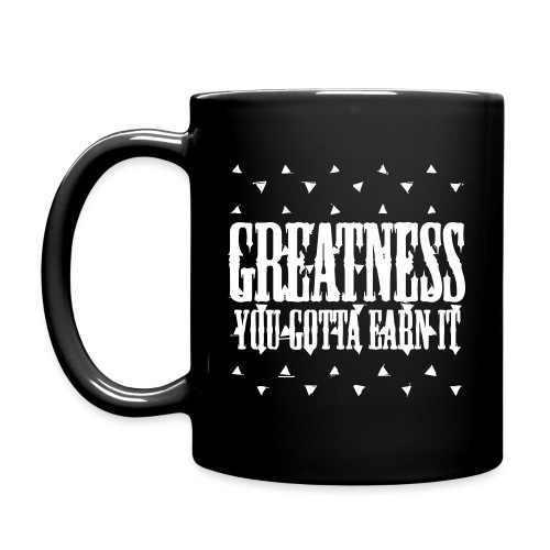greatness earned - Full Color Mug