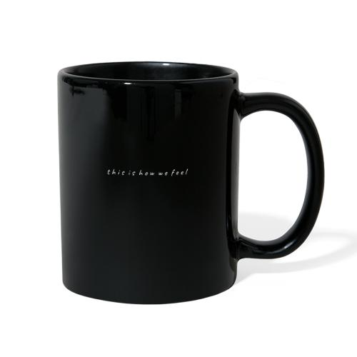 this is how we feel - Full Color Mug