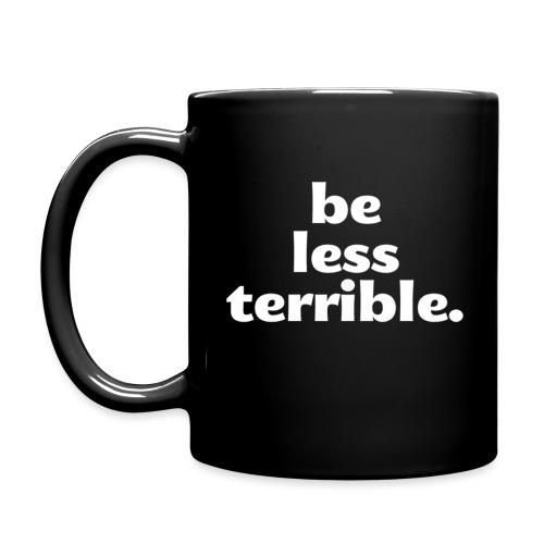Be Less Terrible Ceramic Mug - Full Color Mug