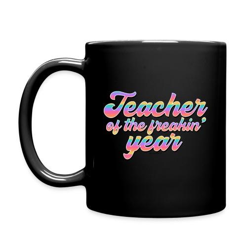 Teacher of the Freakin' Year - Full Color Mug