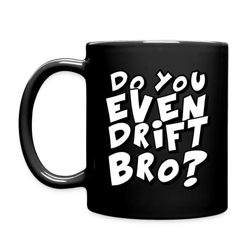 do you even drift bro - Full Color Mug