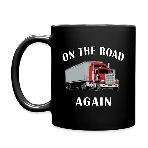 On the Road Again, Trucker Big Rig Semi 18 Wheeler - Full Color Mug