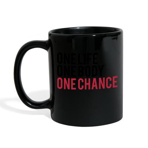 One Life One Body One Chance - Full Color Mug