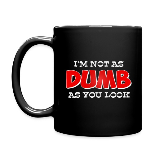I'm not as dumb as you look