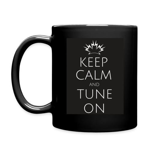 Keep Calm and Tune on - Full Color Mug