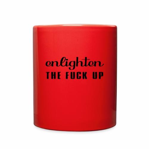 enligthen the F up - Full Color Mug