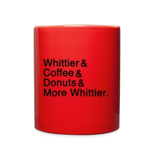 Whittier & Coffee & Donuts & More Whittier. - Full Color Mug