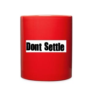 dont settle - Full Color Mug