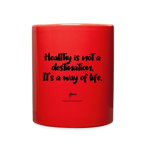 Healthy is Not a Destination - Full Color Mug